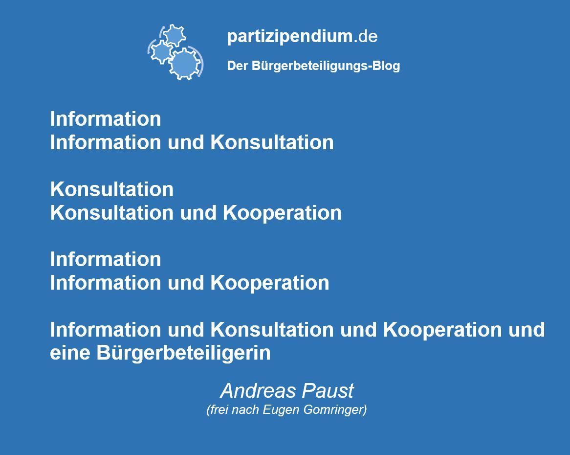 Information - Information und Konsultation ---  Konsultation - Konsultation und Kooperation --- Information - Information und Kooperation --- Information und Konsultation und Kooperation und eine Bürgerbeteiligerin